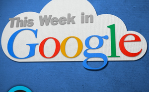 This Week In Google: Episode 367 (Video)